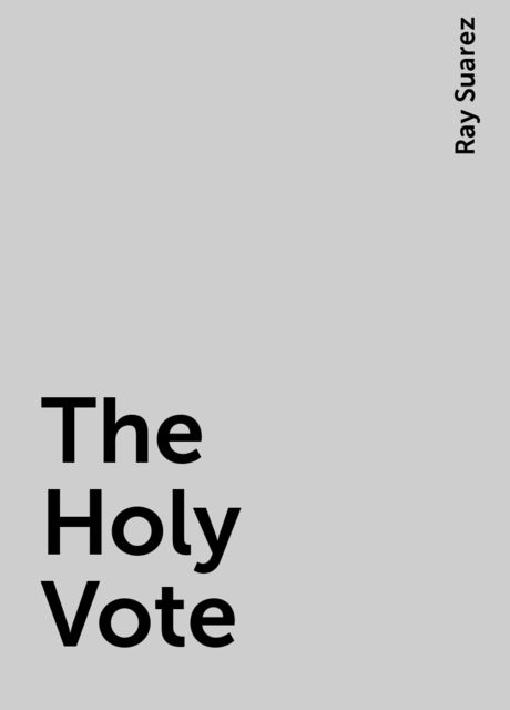 The Holy Vote, Ray Suarez