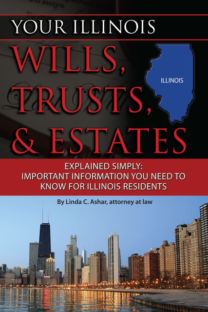 Your Illinois Wills, Trusts, & Estates Explained Simply, Linda Ashar