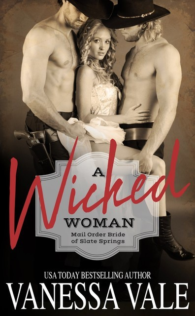 A Wicked Woman, Vanessa Vale