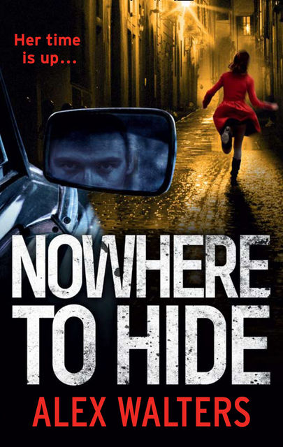 Nowhere To Hide, Alex Walters