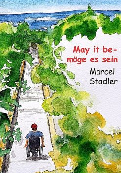 May it be – möge es sein, Marcel Stalder