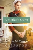 A Mother's Secret, Amy Clipston