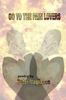 Go To The Pain Lovers, Peter Magliocco