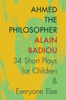 Ahmed the Philosopher, Alain Badiou