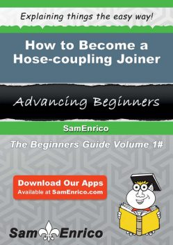 How to Become a Hose-coupling Joiner, Waylon Gabriel