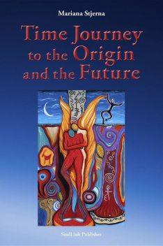Time Journey to the Origin and the Future, Stjerna Mariana