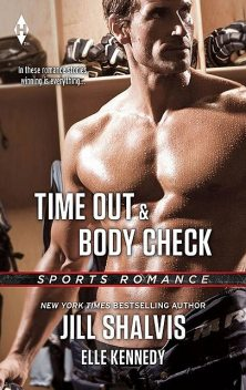 Time Out & Body Check, Jill Shalvis, Elle Kennedy