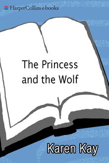 The Princess and the Wolf, Karen Kay