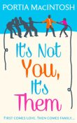 It's Not You, It's Them, Portia MacIntosh