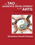 The Tao of Audience Development for the Arts, Shoshana Danoff Fanizza