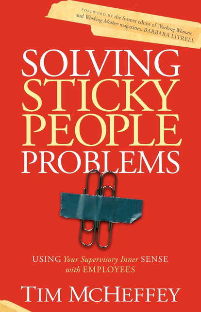 Solving Sticky People Problems, Tim McHeffey