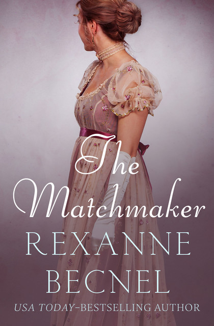 The Matchmaker, Rexanne Becnel
