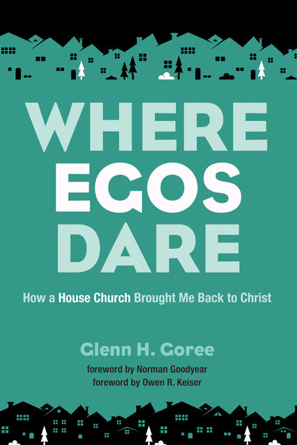 Where Egos Dare, Glenn H. Goree