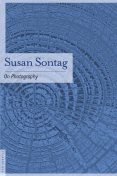 On Photography, Susan Sontag