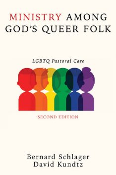 Ministry Among God's Queer Folk, Second Edition, David Kundtz, Bernard Schlager