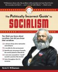 The Politically Incorrect Guide to Socialism, Kevin Williamson