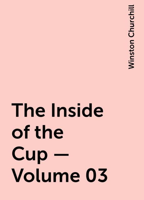 The Inside of the Cup — Volume 03, Winston Churchill