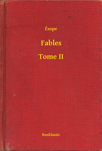 Fables – Tome II, Ésope