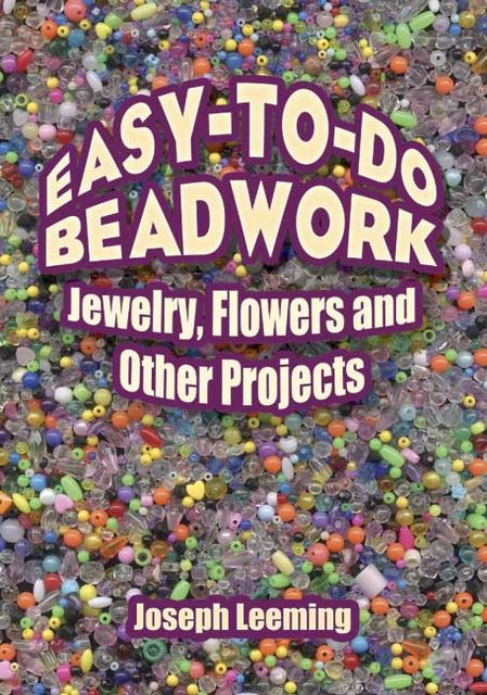 Easy-to-Do Beadwork, Joseph Leeming