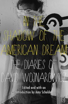 In the Shadow of the American Dream, David Wojnarowicz
