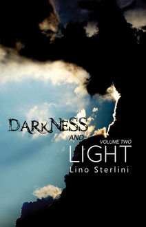 Darkness and Light Volume Two, Lino Sterlini