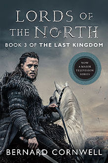 The Lords of the North, Bernard Cornwell