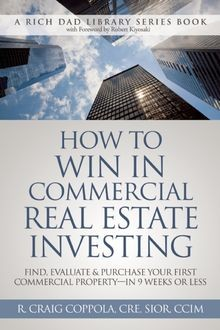 How To Win In Commercial Real Estate Investing, R. Craig Coppola