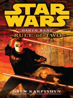 Star Wars: Darth Bane II: Rule of Two, Drew Karpyshyn