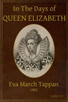 In the Days of Queen Elizabeth, Eva March Tappan