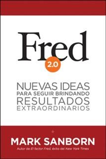 Fred 2.0, Mark Sanborn
