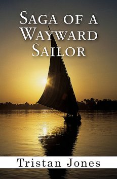 Saga of a Wayward Sailor, Tristan Jones