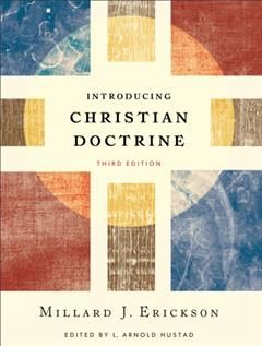 Introducing Christian Doctrine, Millard J. Erickson
