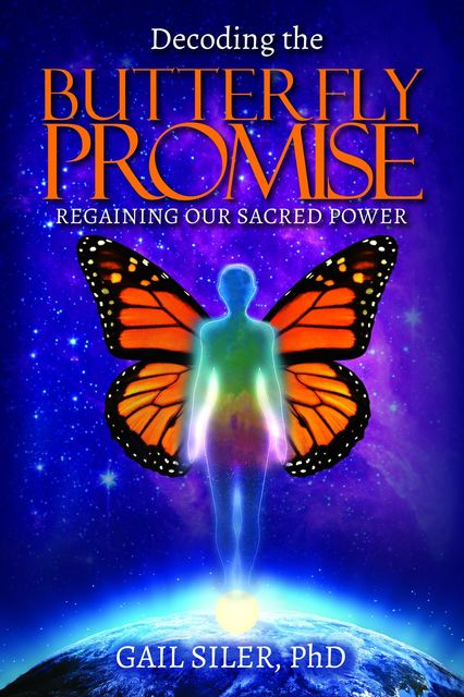 Decoding the Butterfly Promise, Gail Siler