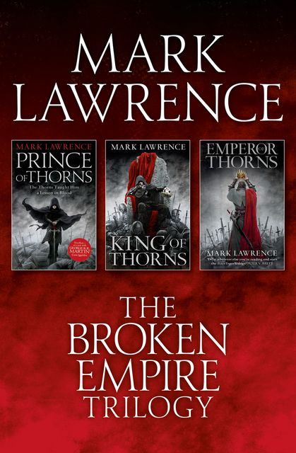 The Complete Broken Empire Trilogy, Mark Lawrence