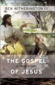 The Gospel of Jesus, Ben Witherington