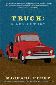 Truck: A Love Story, Michael Perry