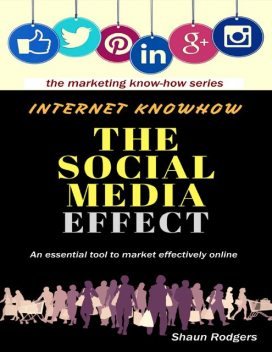 Internet Knowhow – The Social Media Effect, Shaun Rodgers