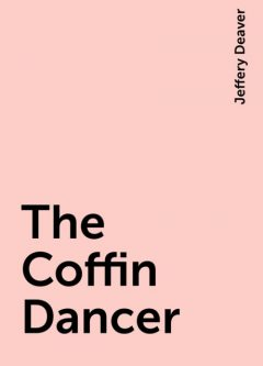 The Coffin Dancer, Jeffery Deaver