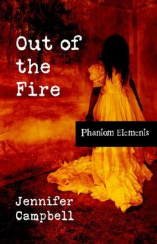 Out of the Fire, Jennifer Campbell