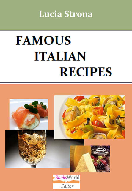 Famous Italian Recipes, Lucia Strona