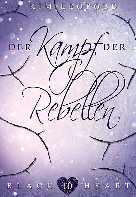 Black Heart – Band 10: Der Kampf der Rebellen, Kim Leopold