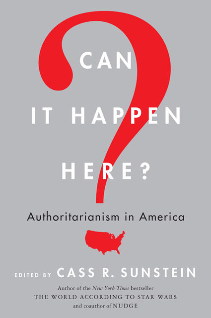 Can It Happen Here, Cass Sunstein
