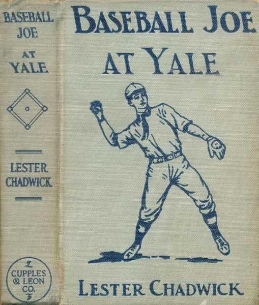 Baseball Joe at Yale; or, Pitching for the College Championship, Lester Chadwick
