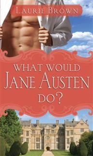 What Would Jane Austen Do, Laurie Brown