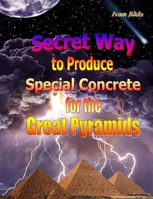 A Secret Technology of Building the Great Egyptian Pyramids – Part One: Who Were They?!, Ivan Jilda