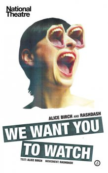 We Want You to Watch, Alice Birch