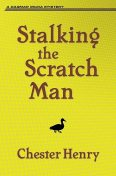 Stalking the Scratch Man, Chester Henry