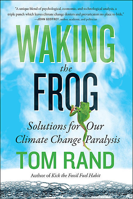 Waking the Frog, Tom Rand