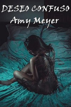 Deseo confuso, Amy Meyer