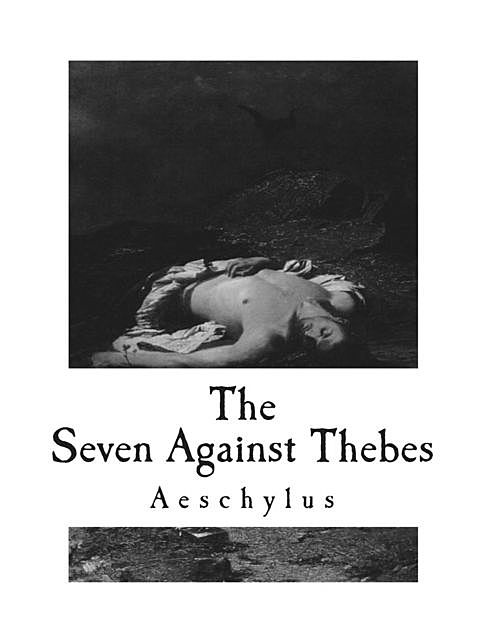The Seven Against Thebes, Aeschylus